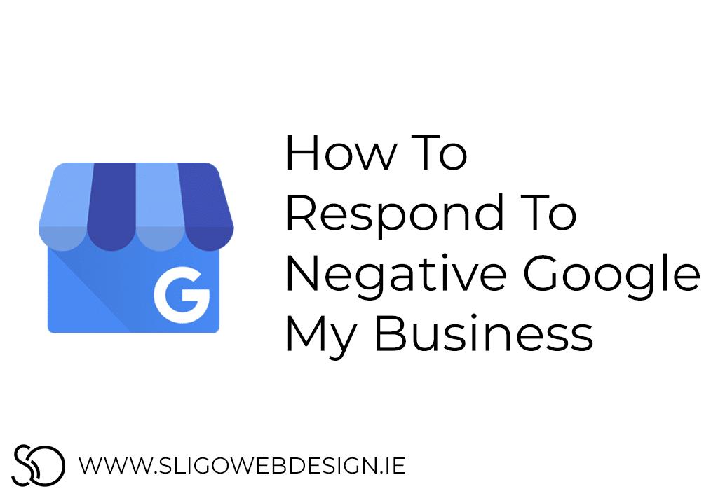 Respond To Negative Google My Business Reviews